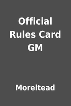 Official Rules Card GM by Moreltead