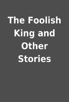The Foolish King and Other Stories