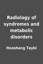 Radiology of syndromes and metabolic…