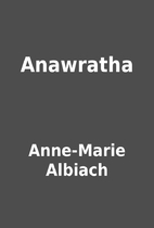 Anawratha by Anne-Marie Albiach