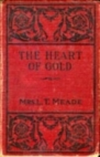 The Heart of Gold by L.T. Meade