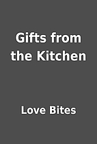 Gifts from the Kitchen by Love Bites
