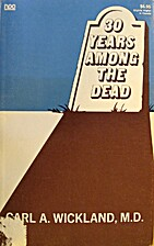 Thirty Years Among the Dead by Carl A.…