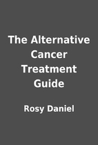 The Alternative Cancer Treatment Guide by…