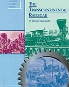 The Transcontinental Railroad (Building…