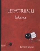 Lepatriinu faksiga : lasteluulet 1973-2004…
