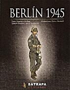 Berlín 1945 by Francisco Medina Portillo