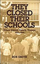 They Closed Their Schools: Prince Edward…