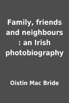 Family, friends and neighbours : an Irish…
