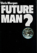 Future Man: The Further Evolution of the…
