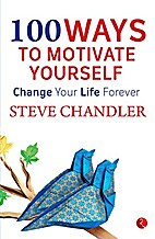 100 Ways to Motivate Yourself by Steve…