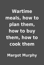 Wartime meals, how to plan them, how to buy…