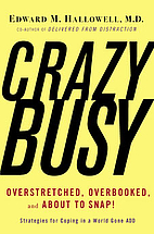 CrazyBusy: Overstretched, Overbooked, and…