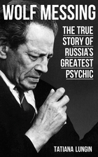 Wolf Messing : the true story of Russia's…