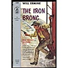 The iron bronc by Will Ermine