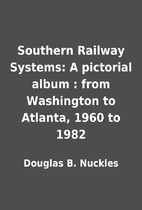 Southern Railway Systems: A pictorial album…