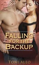 Falling for the Backup [novella] by Toni…