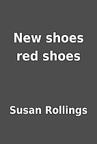 New shoes red shoes by Susan Rollings