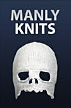 Manly Knits by Instructables Authors