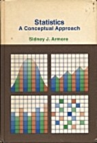 Statistics: A Conceptual Approach by Sidney…