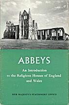 Abbeys;: An introduction to the religious…