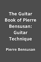 The Guitar Book of Pierre Bensusan: Guitar…