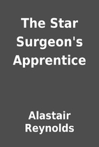 The Star Surgeon's Apprentice by Alastair…