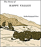 The Story of Happy Valley by Radha Rajagopal…