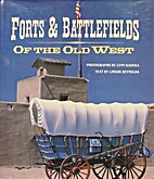 Forts and Battlefields of the Old West by…