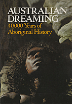 Australian Dreaming: 40,000 Years of…