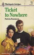 Ticket to Nowhere by Patricia Rosemoor