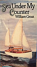 Sea Under My Counter by William Groat by…