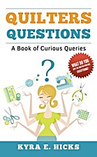 Quilters Questions: A Book of Curious…