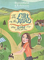 The Fork In The Road, The 2008 Trip…
