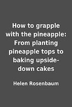 How to grapple with the pineapple: From…