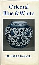 Oriental blue and white by Sir Harry Garner