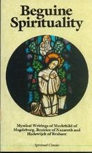 Beguine Spirituality: Mystical Writings of…