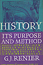 History, Its Purpose and Method by Gustaaf…
