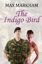 The Indigo Bird by Max Markham