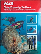 PADI Diving Knowledge Workbook a guided…