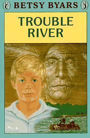 Trouble River de Betsy Byars