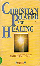 Christian Prayer and Healing by Andrew…