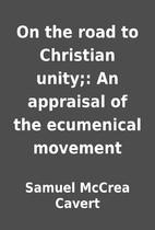 On the road to Christian unity;: An…