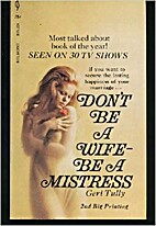 Don't be a Wife be a Mistress by Geri…