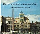 The Nelson-Atkins Museum of Art : a handbook…