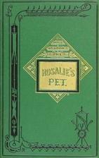Rosalie's Pet by Joanna H. Mathews