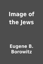 Image of the Jews by Eugene B. Borowitz