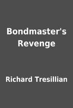 Bondmaster's Revenge by Richard…