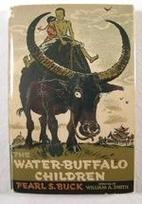 The Water-Buffalo Children by Pearl S. Buck