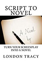 Script to Novel, Turn Your Screenplay into a…